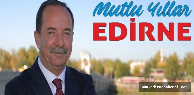 """Gürkan """"2019 Edirne ve Edirnelilerin yılı olacak!"""""""
