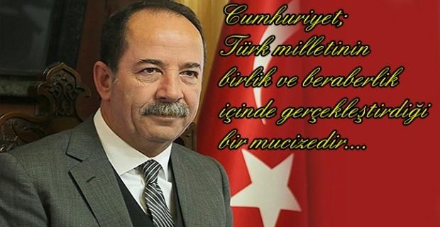 """Gürkan """"Cumhuriyet Türk milletinin birlik ve beraberlik içinde gerçekleştirdiği bir mucizedir!"""""""