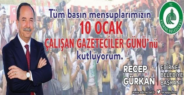 """Başkan Gürkan """"gazetecilerin sadece gerçekleri yansıtabildikleri günler diliyorum."""""""""""