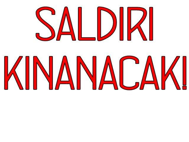 EDİRNE SALDIRYI KINAYACAK!