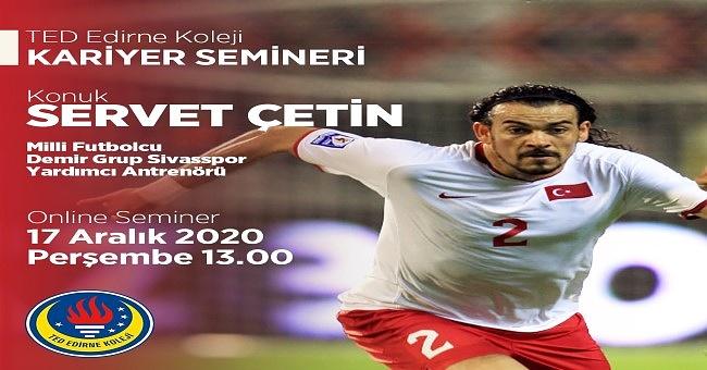 Online seminerin konuğu Servet Çetin!