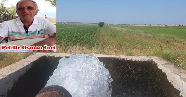 """Prf.Dr.Osman İnci """"yer altı su kaynaklarımız yok oluyor!'"""""""