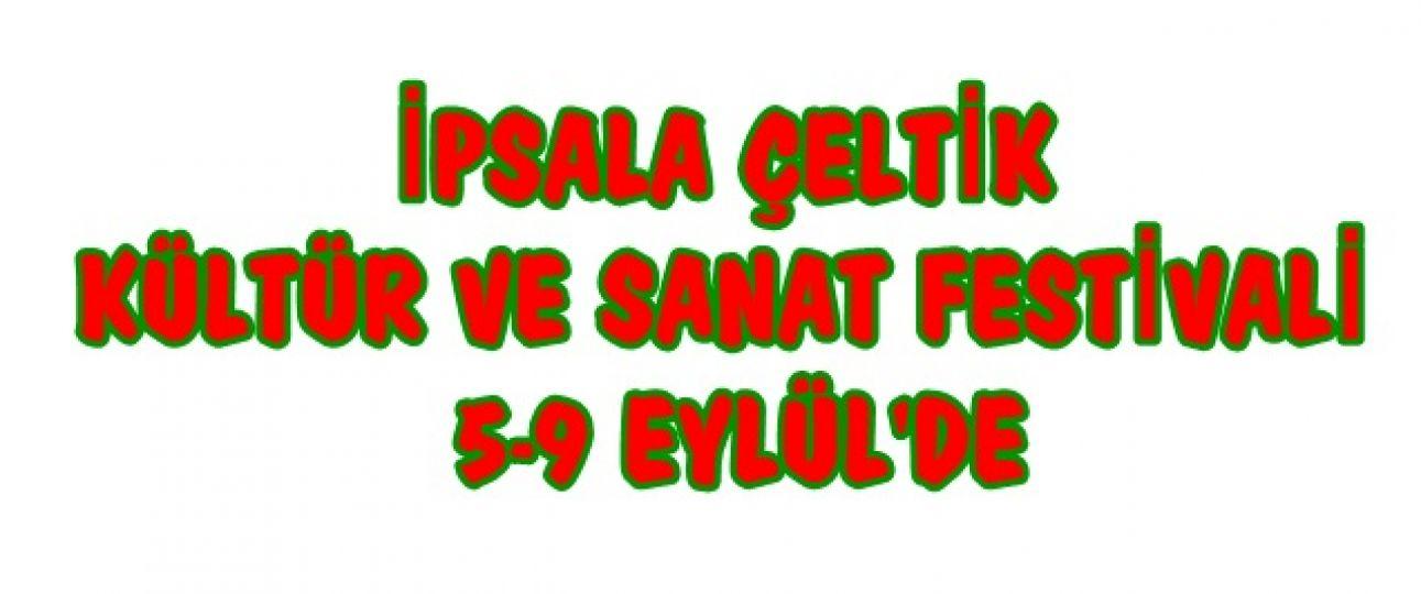 İpsala Çeltik Kültür ve Sanat Festivali 5-9 Eylül tarihleri arasında