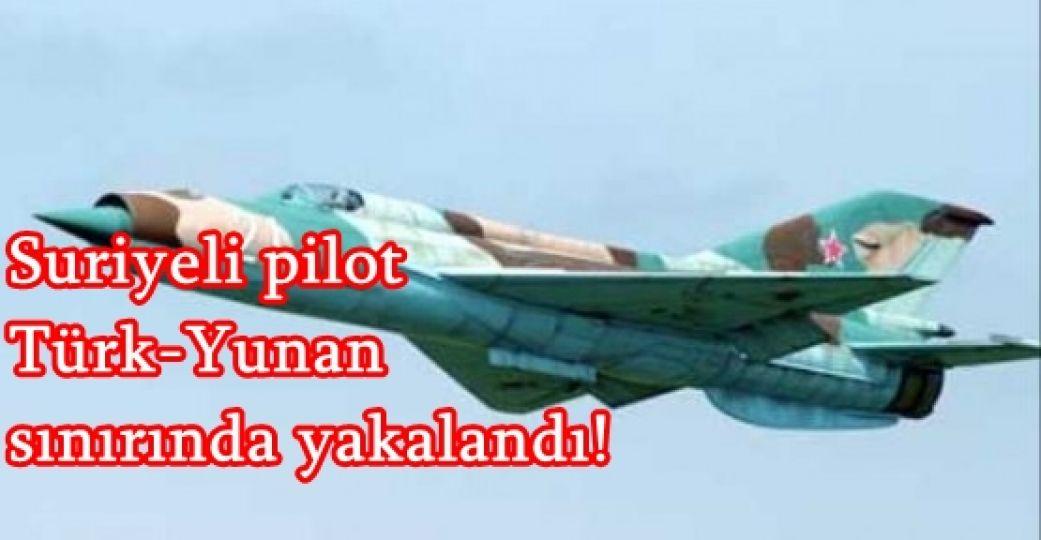 Suriyeli pilot karada yakalandı!
